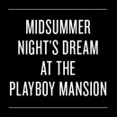 Midsummer Playboy Mansion Party with NSO Entertainment